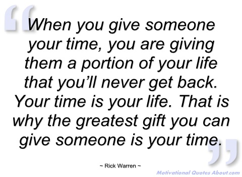when-you-give-someone-your-time-rick-warren